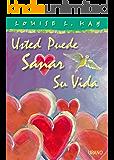 Usted puede sanar su vida -Color- (Crecimiento personal) (Spanish Edition)