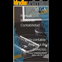 Manual Básico de Contabilidad. Ciclo contable empresa de servicios: Caso: Consultores A&G, S.A. de C.V.