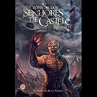 Renúncia - Crônicas dos senhores de castelo – vol. 4