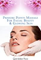 Pressure Points Massage For Facial Beauty &