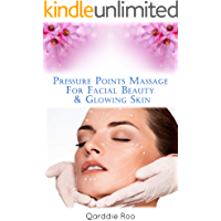 Pressure Points Massage For Facial Beauty & Glowing Skin (English Edition)