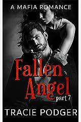 Fallen Angel, Part 7: Fallen Angel Series: A Mafia Romance Kindle Edition