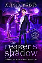 The Reaper's Shadow: A Supernatural Academy Witch Romance (Hidden Legends: College of Witchcraft Book 2) Kindle Edition