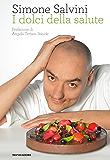 I dolci della salute (Italian Edition)