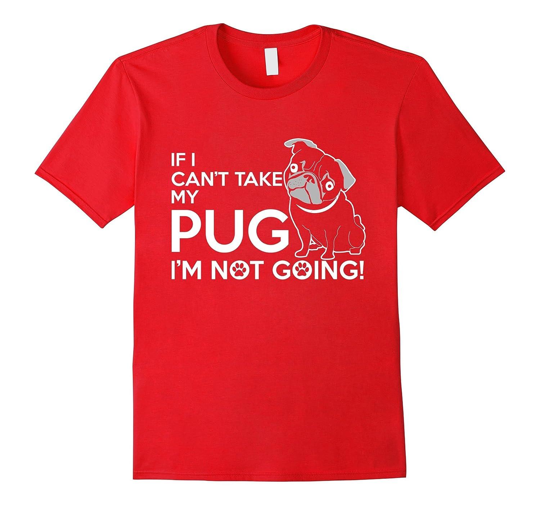 If I Cant Take My Pug-Art