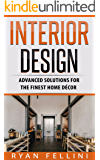 Interior Design: Advanced Solutions For The Finest Home Décor