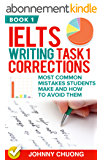 Ielts Writing Task 1 Corrections: Most Common Mistakes Students Make And How To Avoid Them (Book 1) (English Edition)