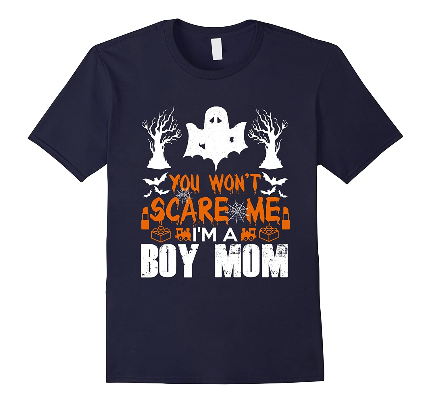 You Won't Scare Me I'm A Boy Mom | Funny Halloween T-Shirt-CL