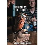 Memories of Turtle