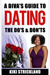 A Diva's Guide to Dating: The Do's and Don'ts Kindle Edition