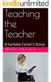 Teaching the Teacher: (Charlotte Carter's Story)