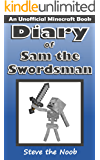 Diary of Sam the Swordsman (An Unofficial Minecraft Book)