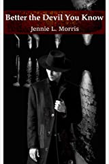 Better the Devil You Know Kindle Edition