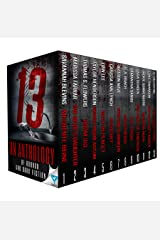 13: An Anthology Of Horror and Dark Fiction (Thirteen Series Book 1) Kindle Edition