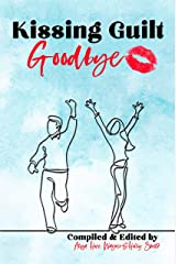 Kissing Guilt Goodbye : Breaking Free from the Shackles of Shame (enLIVEn Devotional Series Book 3) Kindle Edition