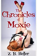 The Chronicles of Moxie Kindle Edition