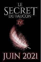 Le Secret du Faucon: Tome 4 (French Edition) Kindle Edition