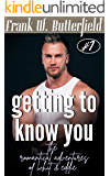 Getting To Know You (The Romantical Adventures Of Whit & Eddie Book 1)