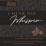 I Hear His Whisper: Encounter God's Heart for You; the Passion Translation