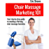 Chair Massage Marketing 101: Your step-by-step guide to creating a thriving chair massage business.