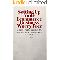 Setting Up Your Ecommerce Business Worry Free: Your legal guide to set up an ecommerce business