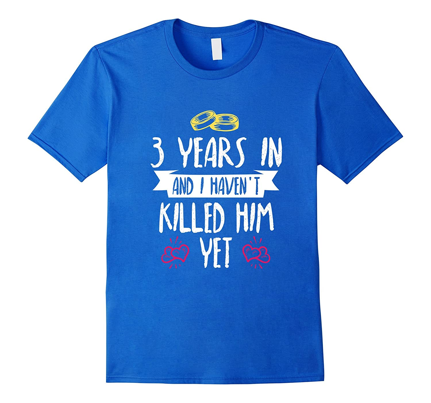 3 Year Anniversary Gift Idea For Her 3 Years In T Shirt T Shirt