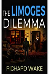 The Limoges Dilemma (Alex Kovacs thriller series Book 4) Kindle Edition