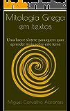Mitologia Grega em Textos: Uma breve síntese para quem quer aprender mais sobre este tema