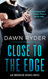 Close to the Edge: An Unbroken Heroes Novel