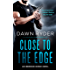 Close to the Edge: An Unbroken Heroes Novel