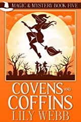 Covens and Coffins: Paranormal Cozy Mystery (Magic & Mystery Book 5) Kindle Edition