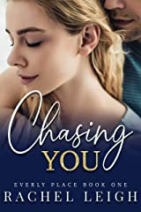 Chasing You: A Small Town Romance (Everly Place Book 1) Kindle Edition