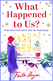 What Happened to Us?: A feelgood story of love, loss and new beginnings...
