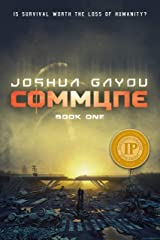 Commune: A Post Apocalyptic Survival Thriller Kindle Edition