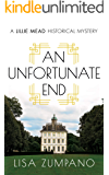 An Unfortunate End: A Lillie Mead Historical Mystery (The Lillie Mead Historical Mystery Series Book 1)