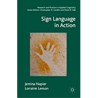 Sign Language in Action (Research and Practice in Applied Linguistics)