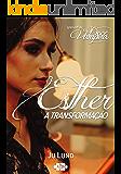 Esther: A Transformação (Spin-off de Doce Vampira)