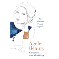 Ageless Beauty: Discover the best-kept beauty secrets from the editors at Vogue Paris