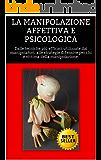 LA MANIPOLAZIONE AFFETTIVA E PSICOLOGICA: Dalle tecniche più efficaci utilizzate dai manipolatori, alle strategie difensive per chi è vittima della manipolazione. ... (amori difficili:vittime e carnefici)