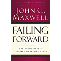 Failing Forward: Turning Mistakes into Stepping Stones for Success (English Edition)