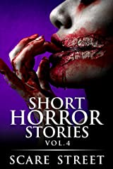 Short Horror Stories Vol. 4: Scary Ghosts, Monsters, Demons, and Hauntings (Supernatural Suspense Collection) Kindle Edition