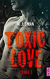 Toxic Love - tome 1 (HQN)