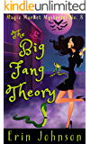 The Big Fang Theory (Magic Market Mysteries Book 8)