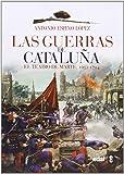 LAS GUERRAS DE CATALUÑA. EL TETARO DE MARTE (1652-1714) (Crónicas de la Historia)