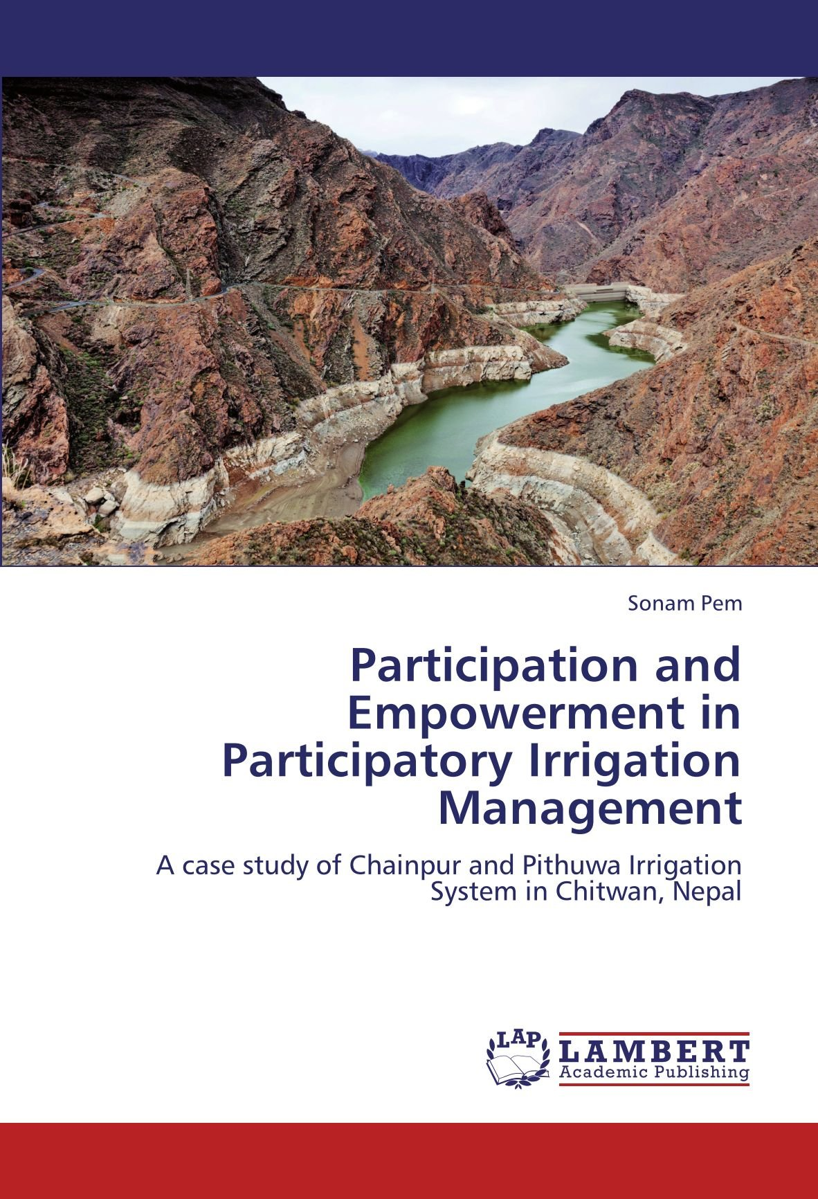 Download Participation and Empowerment in Participatory Irrigation Management: A case study of Chainpur and Pithuwa Irrigation System in Chitwan, Nepal pdf epub