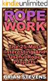 Rope Work: The 25 Most Interesting And Useful Rope Projects