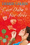 Ein Date für drei: Roman