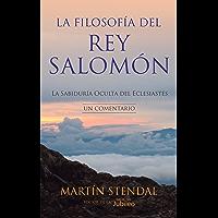 La Filosofia del rey Salomon: La Sabiduria Oculta del Eclesiastes