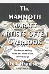 THE MAMMOTH MARKET ARTISTS OFTEN OVERLOOK Kindle Edition