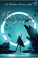When Darkness Begins (A Darkness Universe Book 1) Kindle Edition